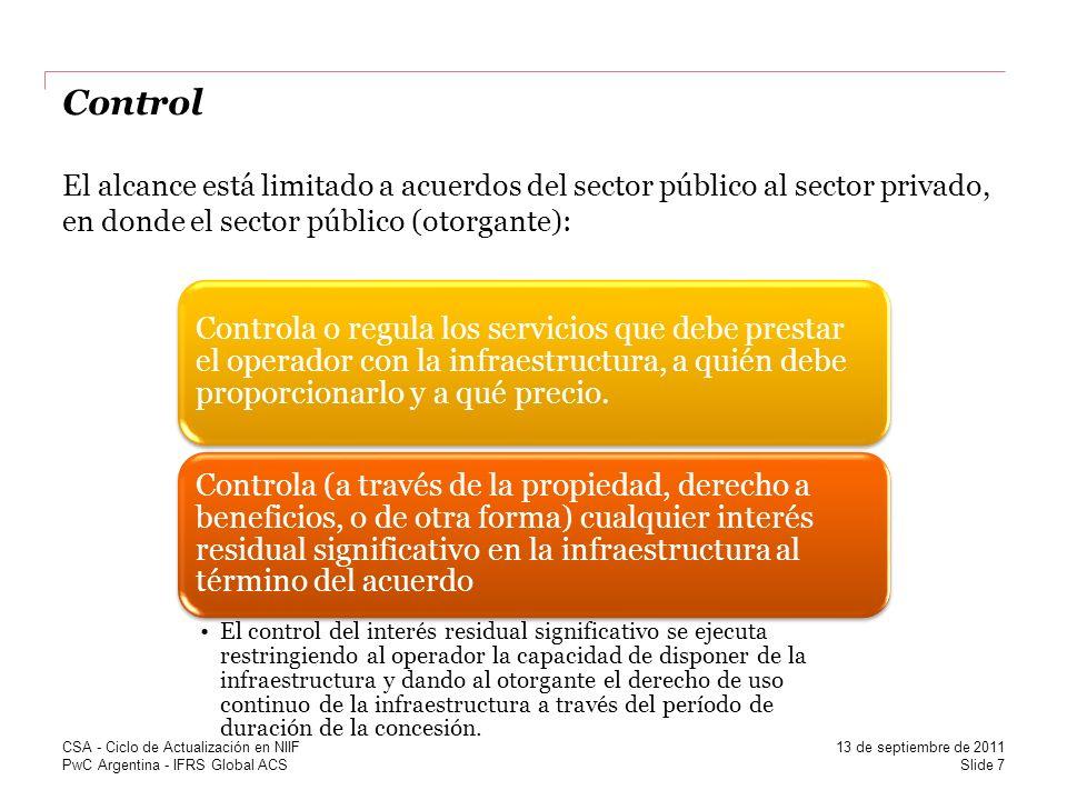 PwC Argentina - IFRS Global ACS Control El alcance está limitado a acuerdos del sector público al sector privado, en donde el sector público (otorgant