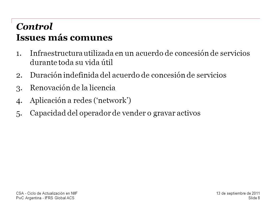 PwC Argentina - IFRS Global ACS Control Issues más comunes 1.Infraestructura utilizada en un acuerdo de concesión de servicios durante toda su vida út