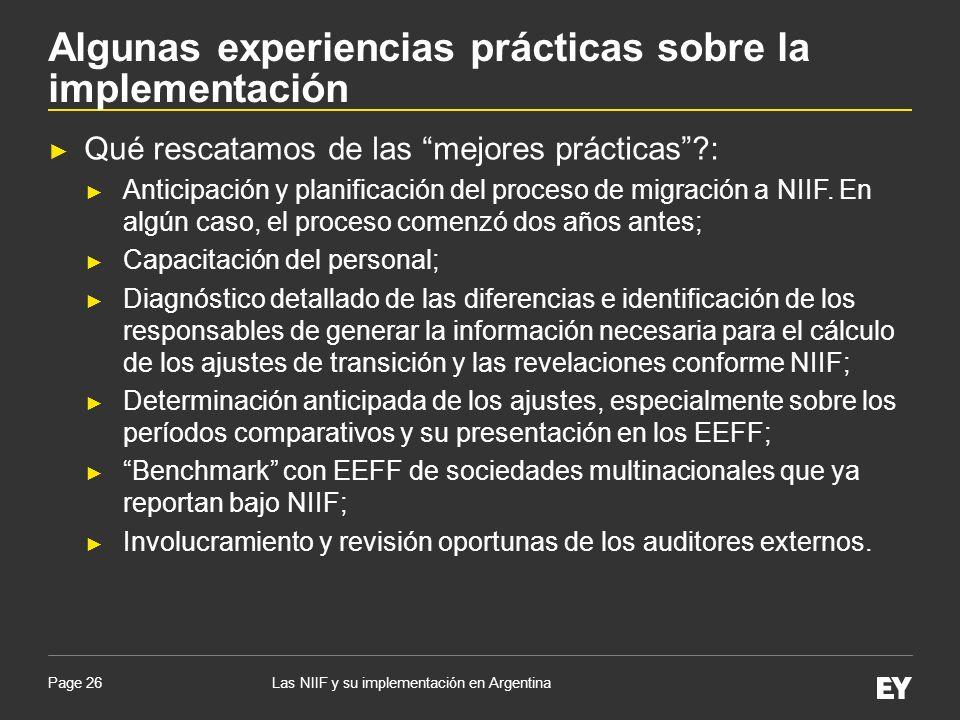 Page 26 Qué rescatamos de las mejores prácticas?: Anticipación y planificación del proceso de migración a NIIF. En algún caso, el proceso comenzó dos