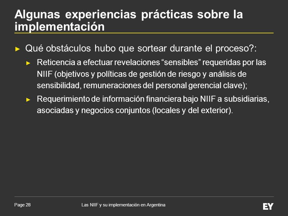 Page 28 Qué obstáculos hubo que sortear durante el proceso?: Reticencia a efectuar revelaciones sensibles requeridas por las NIIF (objetivos y polític