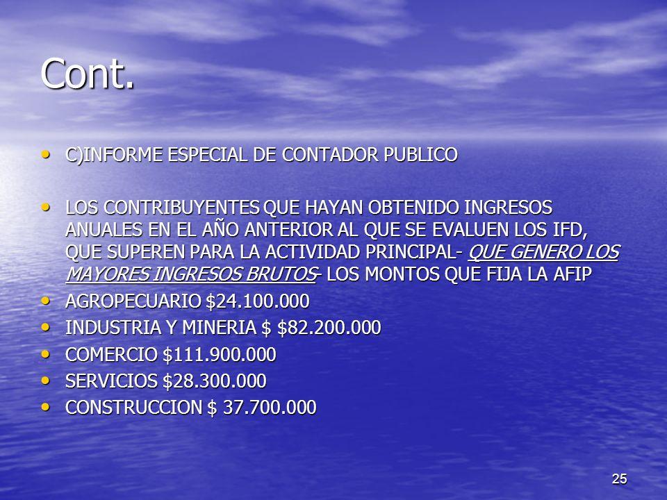 25 Cont. C)INFORME ESPECIAL DE CONTADOR PUBLICO C)INFORME ESPECIAL DE CONTADOR PUBLICO LOS CONTRIBUYENTES QUE HAYAN OBTENIDO INGRESOS ANUALES EN EL AÑ