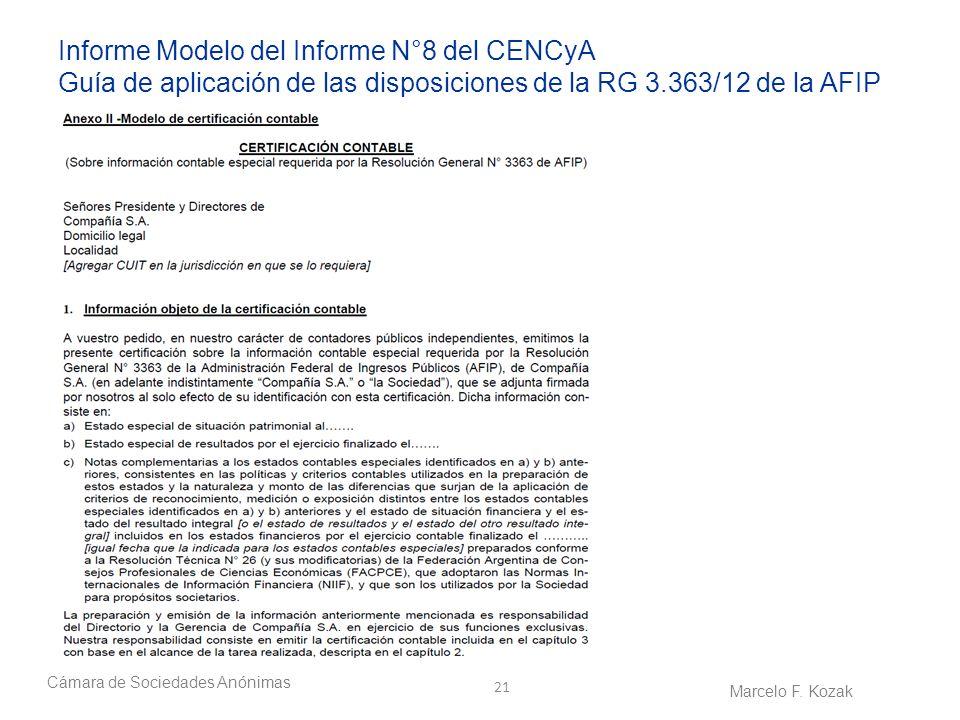 Informe Modelo del Informe N°8 del CENCyA Guía de aplicación de las disposiciones de la RG 3.363/12 de la AFIP 21 Cámara de Sociedades Anónimas Marcel