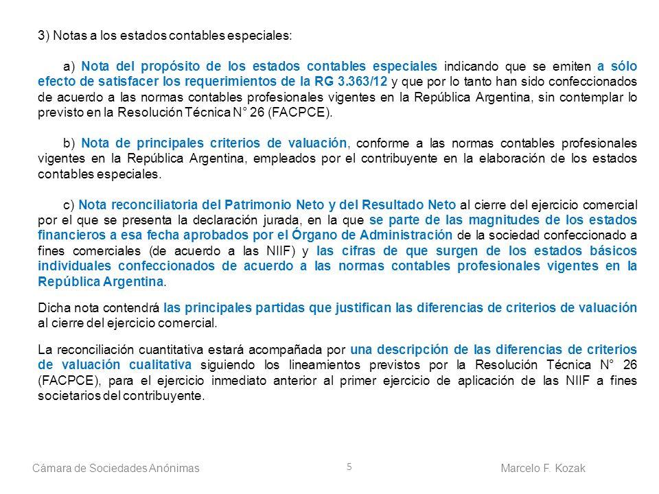 5 Cámara de Sociedades AnónimasMarcelo F. Kozak 3) Notas a los estados contables especiales: a) Nota del propósito de los estados contables especiales