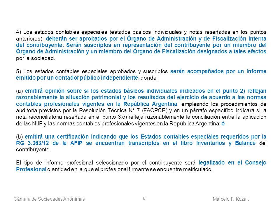 6 4) Los estados contables especiales (estados básicos individuales y notas reseñadas en los puntos anteriores), deberán ser aprobados por el Órgano d