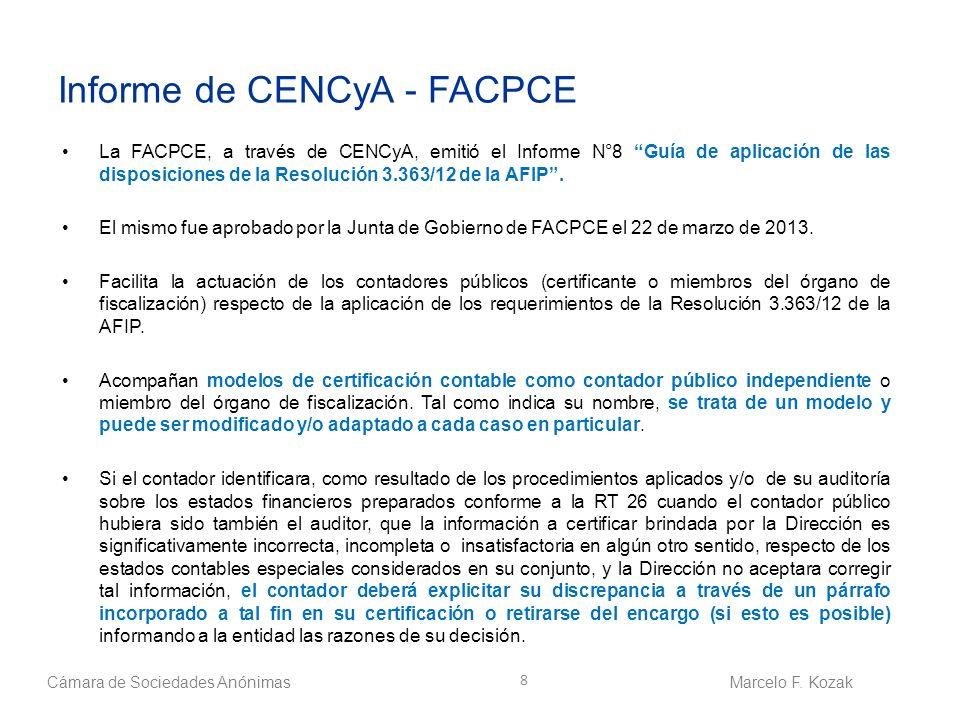 Informe de CENCyA - FACPCE 8 La FACPCE, a través de CENCyA, emitió el Informe N°8 Guía de aplicación de las disposiciones de la Resolución 3.363/12 de
