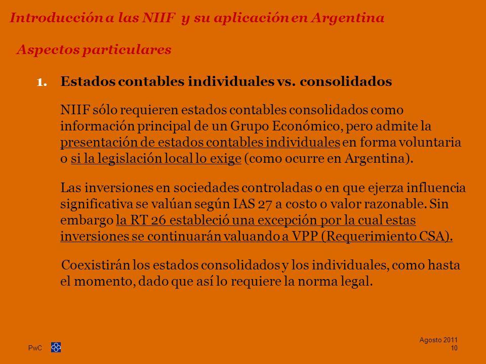 PwC 1.Estados contables individuales vs. consolidados NIIF sólo requieren estados contables consolidados como información principal de un Grupo Económ