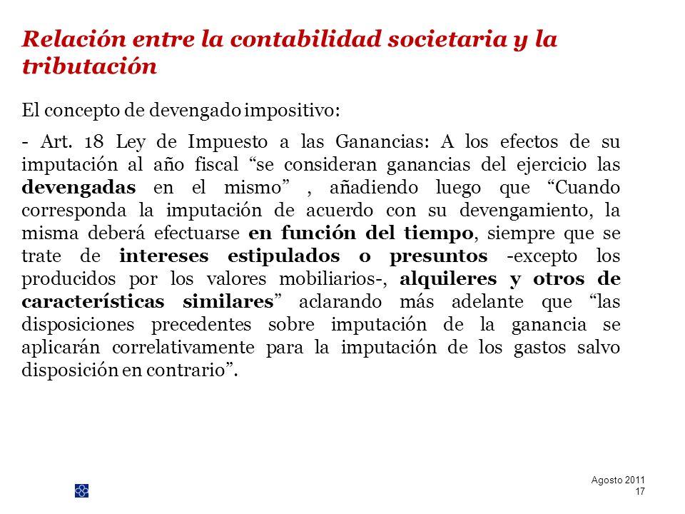PwC El concepto de devengado impositivo: - Art. 18 Ley de Impuesto a las Ganancias: A los efectos de su imputación al año fiscal se consideran gananci