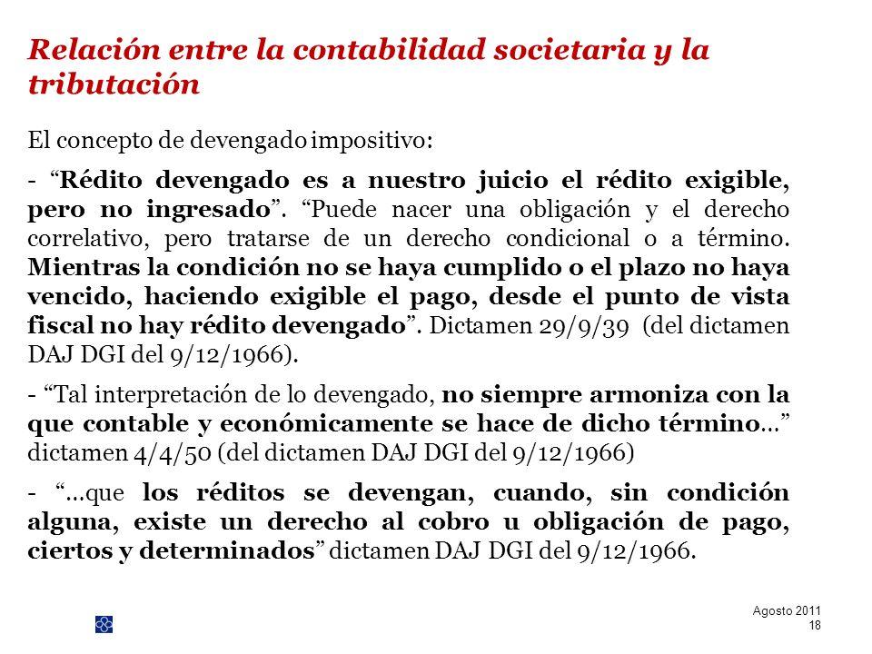 PwC El concepto de devengado impositivo: - Rédito devengado es a nuestro juicio el rédito exigible, pero no ingresado. Puede nacer una obligación y el