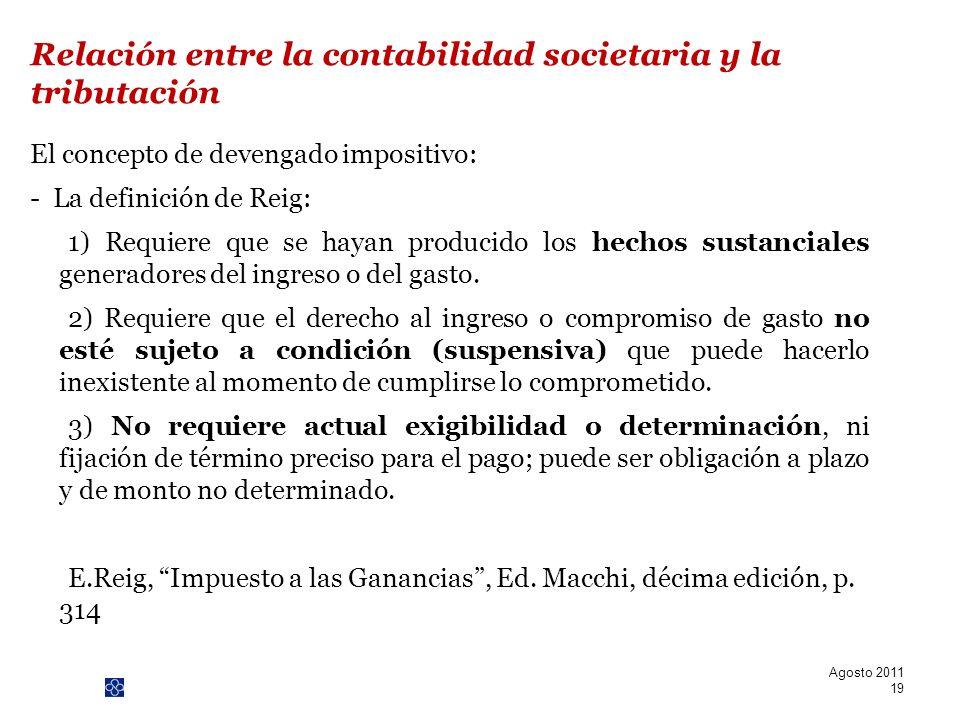 PwC El concepto de devengado impositivo: - La definición de Reig: 1) Requiere que se hayan producido los hechos sustanciales generadores del ingreso o