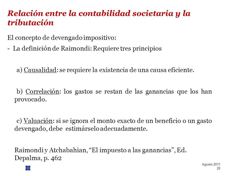 PwC El concepto de devengado impositivo: - La definición de Raimondi: Requiere tres principios a) Causalidad: se requiere la existencia de una causa e