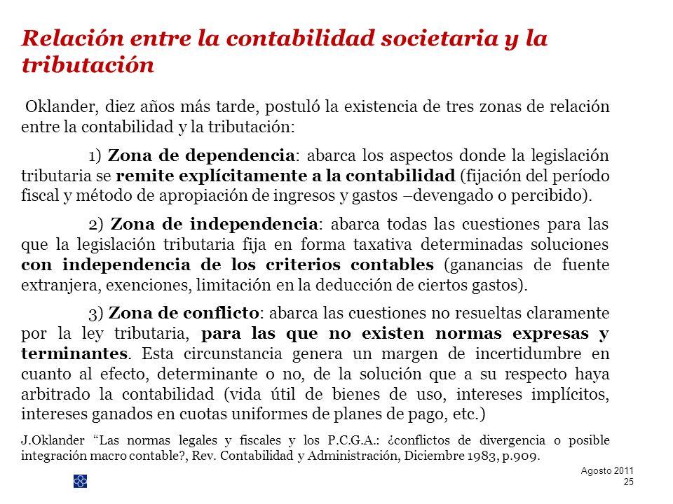 PwC Oklander, diez años más tarde, postuló la existencia de tres zonas de relación entre la contabilidad y la tributación: 1) Zona de dependencia: aba