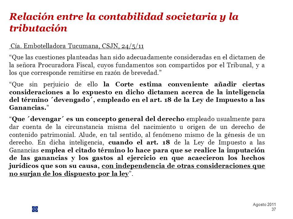 PwC Cía. Embotelladora Tucumana, CSJN, 24/5/11 Que las cuestiones planteadas han sido adecuadamente consideradas en el dictamen de la señora Procurado