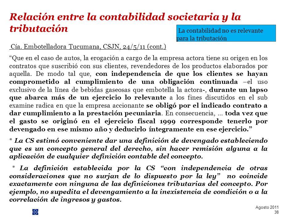 PwC Cía. Embotelladora Tucumana, CSJN, 24/5/11 (cont.) Que en el caso de autos, la erogación a cargo de la empresa actora tiene su origen en los contr