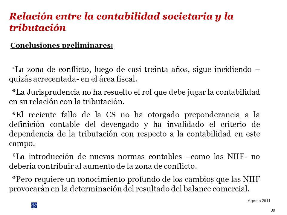 PwC Conclusiones preliminares: -* La zona de conflicto, luego de casi treinta años, sigue incidiendo – quizás acrecentada- en el área fiscal. -*La Jur