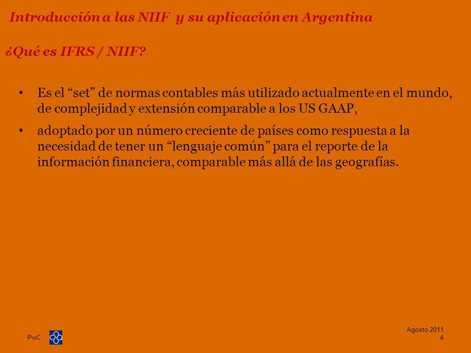 PwC Países que requieren o permiten NIIF Países en proceso de convergencia a NIIF IFRS por país Agosto 2011 5 Introducción a las NIIF y su aplicación en Argentina