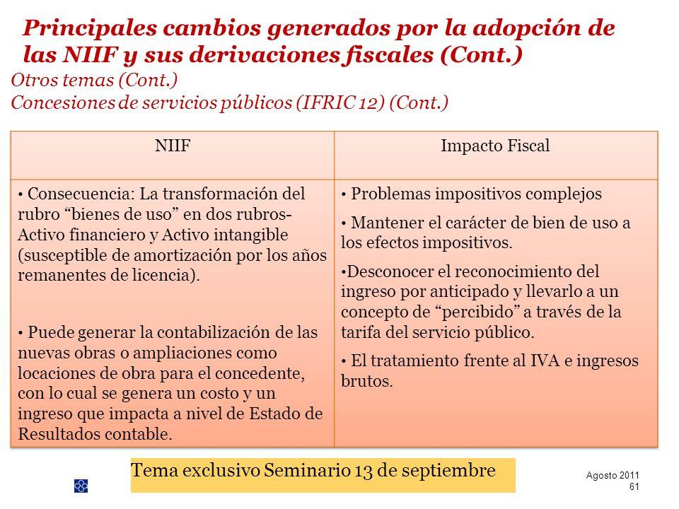 PwC Otros temas (Cont.) Concesiones de servicios públicos (IFRIC 12) (Cont.) Agosto 2011 61 Tema exclusivo Seminario 13 de septiembre Principales camb