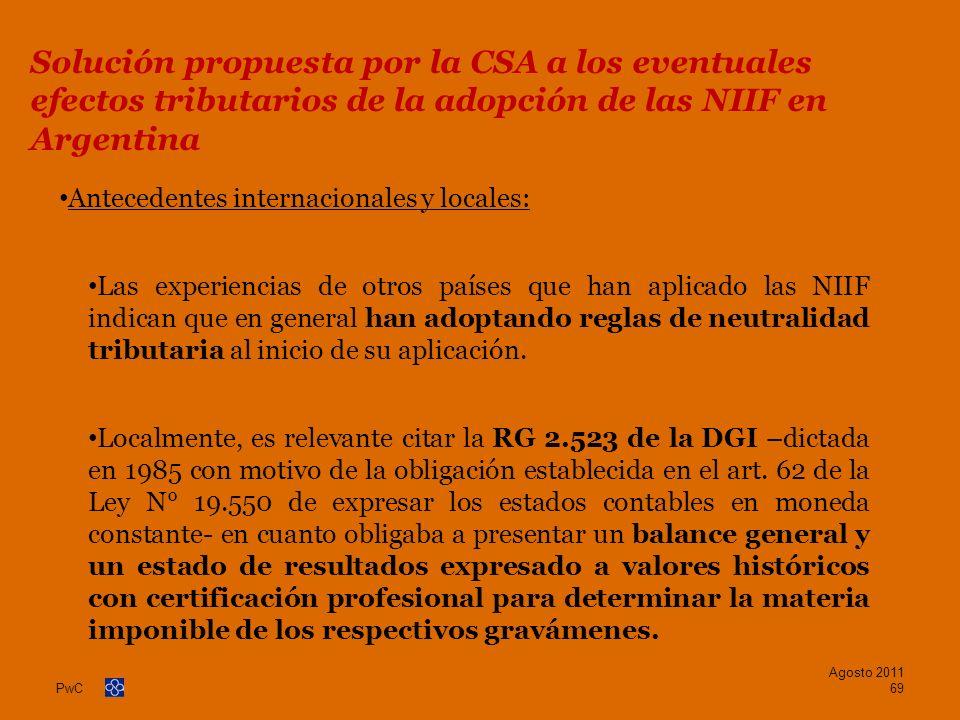 PwC Antecedentes internacionales y locales: Las experiencias de otros países que han aplicado las NIIF indican que en general han adoptando reglas de