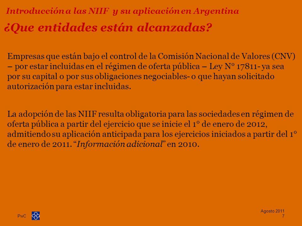 PwC ¿Que entidades están alcanzadas? Empresas que están bajo el control de la Comisión Nacional de Valores (CNV) – por estar incluidas en el régimen d