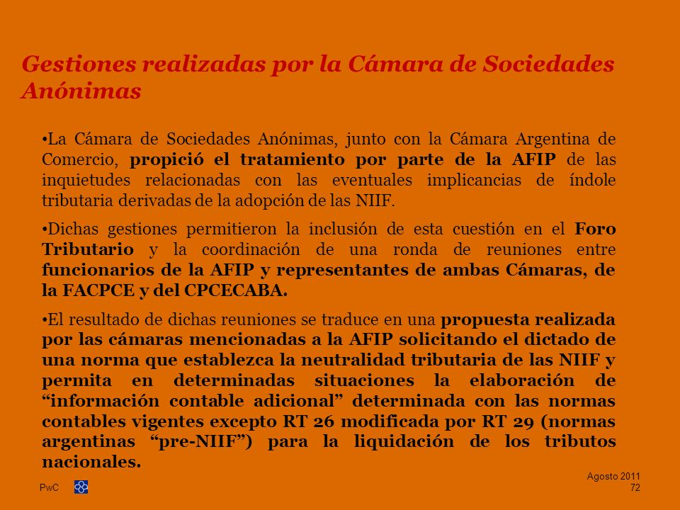 PwC Gestiones realizadas por la Cámara de Sociedades Anónimas La Cámara de Sociedades Anónimas, junto con la Cámara Argentina de Comercio, propició el