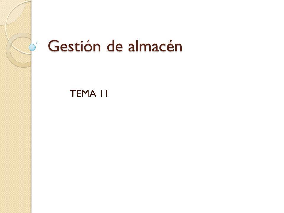Gestión de almacén TEMA 11