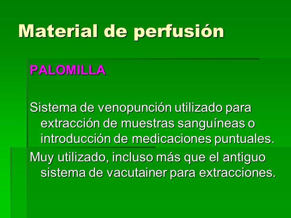 Material de perfusión PALOMILLA Sistema de venopunción utilizado para extracción de muestras sanguíneas o introducción de medicaciones puntuales. Muy