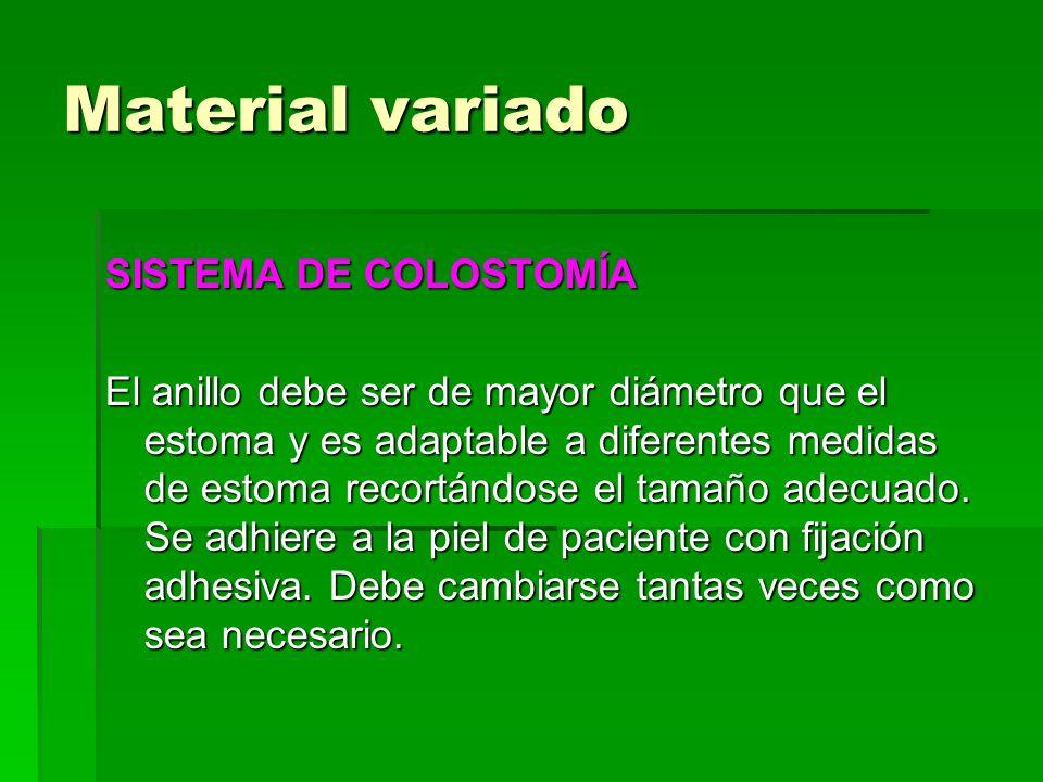 Material variado SISTEMA DE COLOSTOMÍA El anillo debe ser de mayor diámetro que el estoma y es adaptable a diferentes medidas de estoma recortándose e