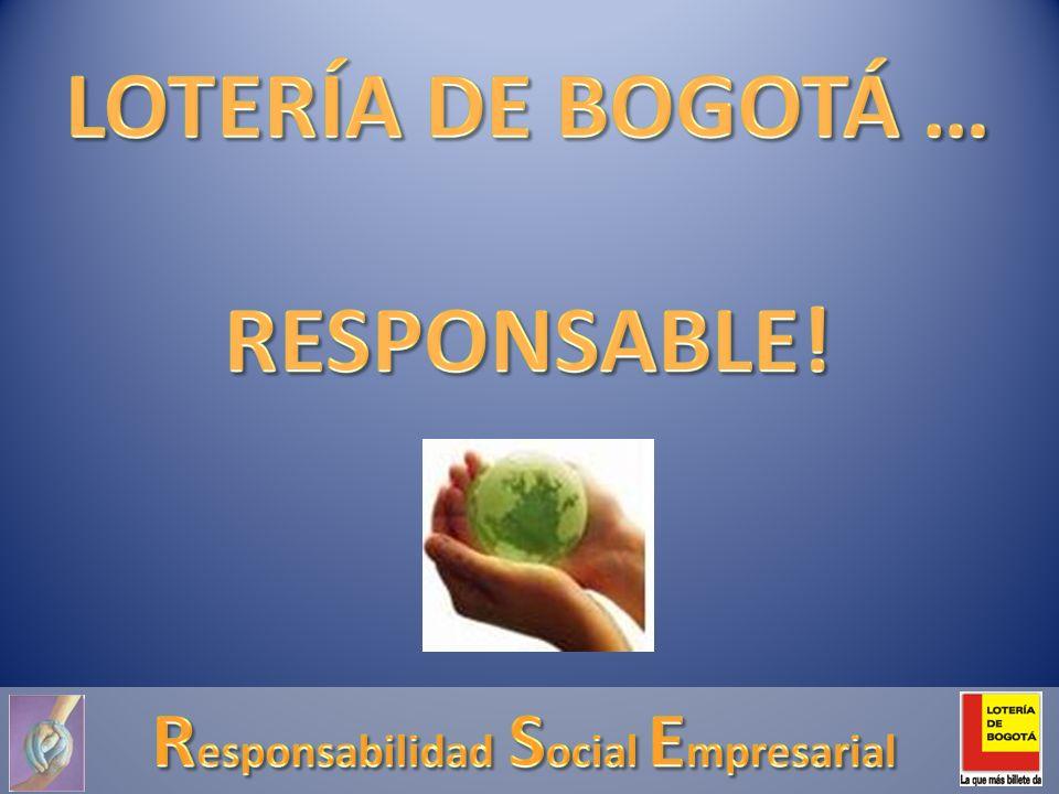 a Lotería de Bogotá tiene como misión, la generación de recursos para la salud, sin embargo, a partir del 2005, adquirió compromisos adicionales y de tipo social con la red comercial secundaria, integrada por vendedores de Loteria de Bogotá y colocadores de apuestas permanentes de Bogotá y Cundinamarca.