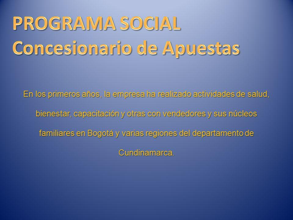 En los primeros años, la empresa ha realizado actividades de salud, bienestar, capacitación y otras con vendedores y sus núcleos familiares en Bogotá y varias regiones del departamento de Cundinamarca.