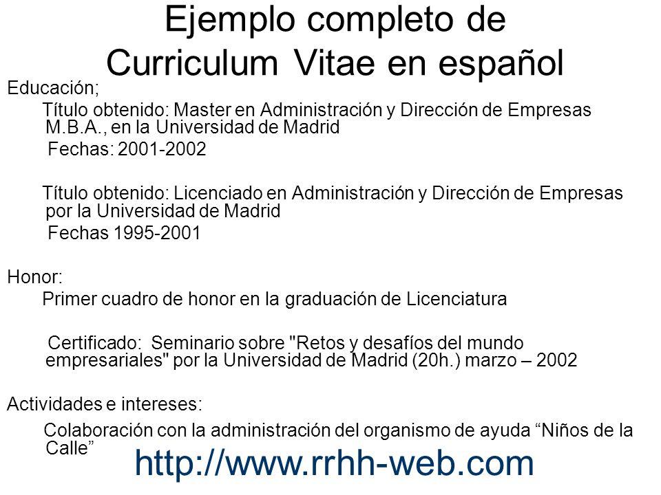 Educación; Título obtenido: Master en Administración y Dirección de Empresas M.B.A., en la Universidad de Madrid Fechas: 2001-2002 Título obtenido: Li
