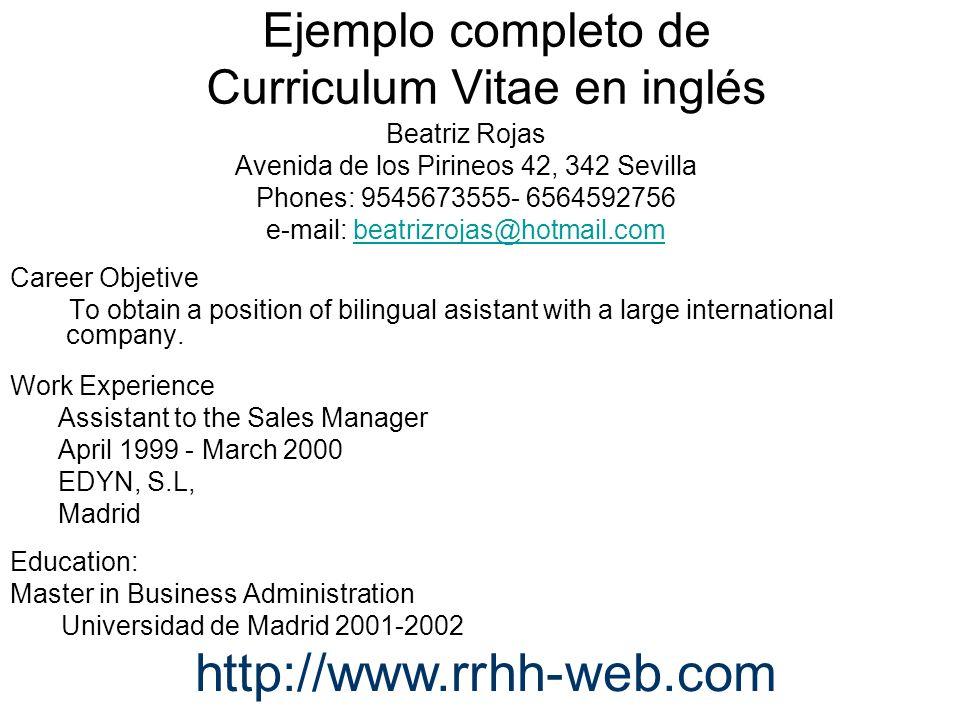 Ejemplo completo de Curriculum Vitae en inglés Beatriz Rojas Avenida de los Pirineos 42, 342 Sevilla Phones: 9545673555- 6564592756 e-mail: beatrizroj
