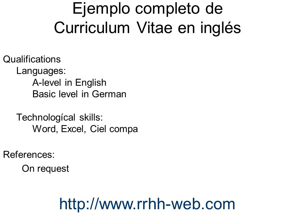 Qualifications Languages: A-level in English Basic level in German Technologícal skills: Word, Excel, Ciel compa References: On request http://www.rrh