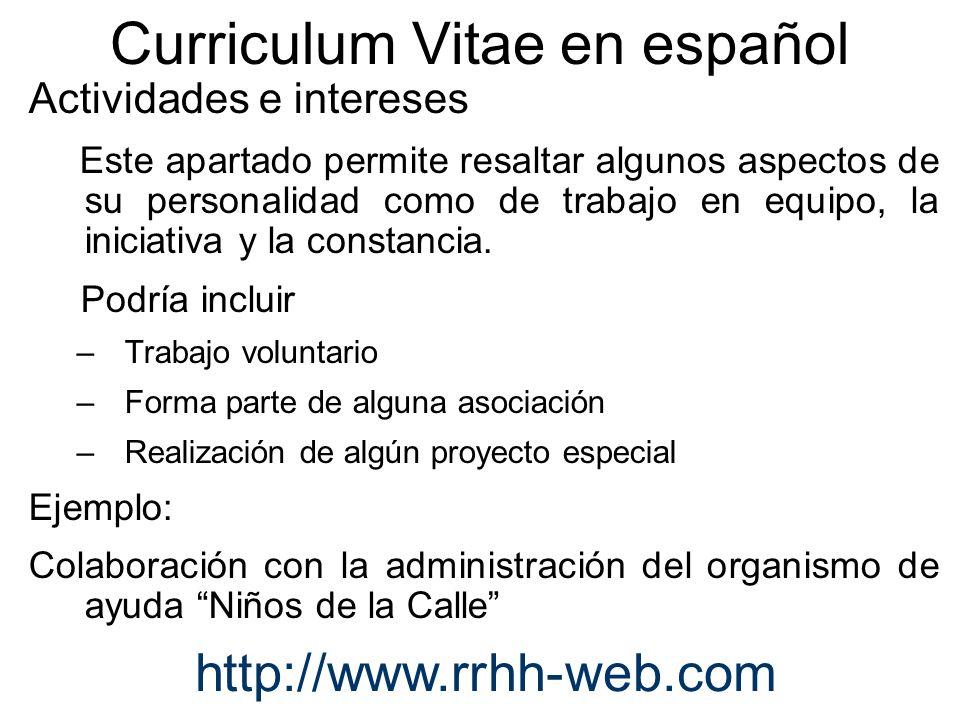 Curriculum Vitae en español Actividades e intereses Este apartado permite resaltar algunos aspectos de su personalidad como de trabajo en equipo, la i