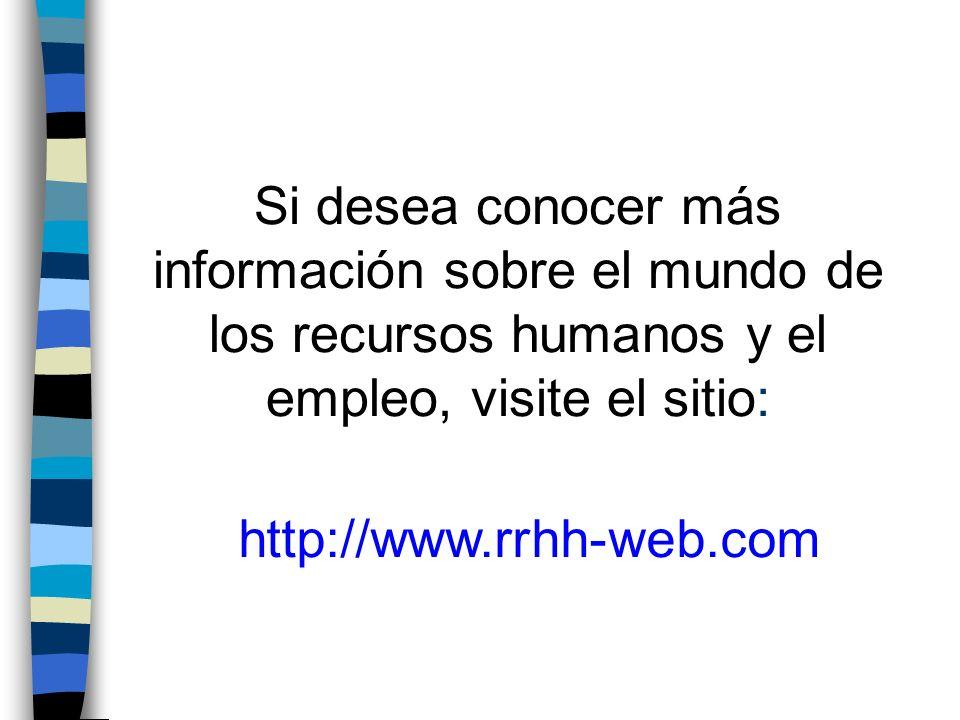 Si desea conocer más información sobre el mundo de los recursos humanos y el empleo, visite el sitio: http://www.rrhh-web.com