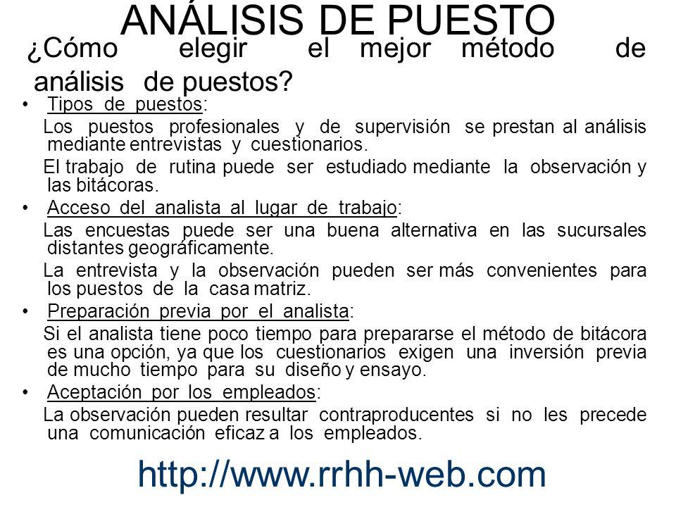 ¿Cómo elegir el mejor método de análisis de puestos? Tipos de puestos: Los puestos profesionales y de supervisión se prestan al análisis mediante entr