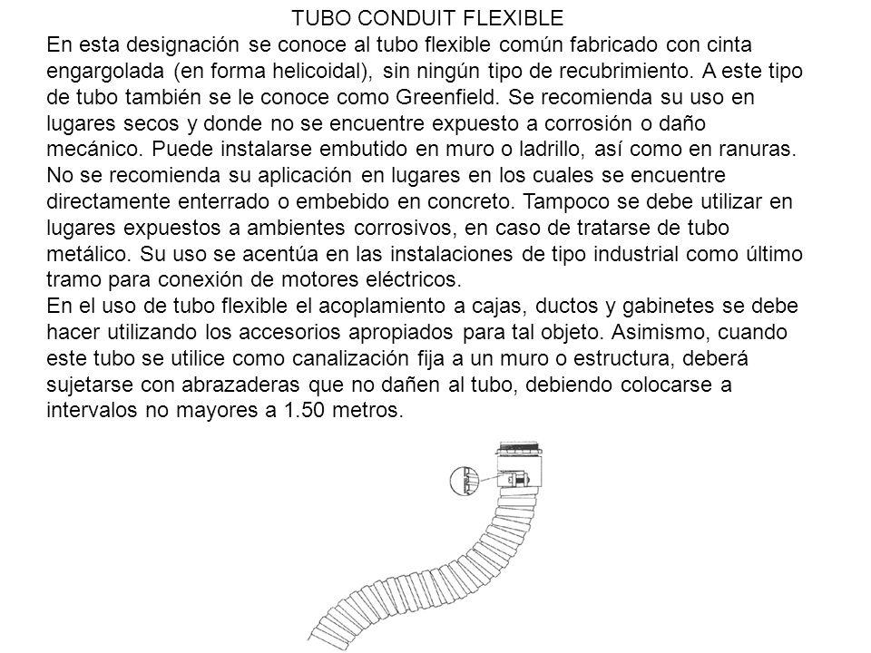 TUBO CONDUIT FLEXIBLE En esta designación se conoce al tubo flexible común fabricado con cinta engargolada (en forma helicoidal), sin ningún tipo de r