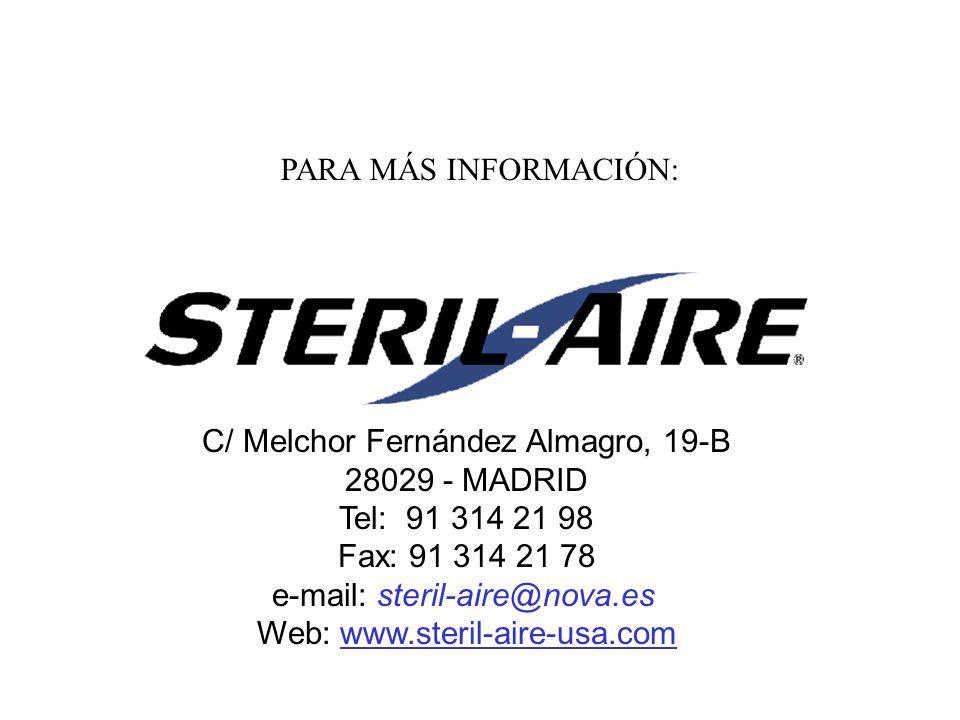 C/ Melchor Fernández Almagro, 19-B 28029 - MADRID Tel: 91 314 21 98 Fax: 91 314 21 78 e-mail: steril-aire@nova.es Web: www.steril-aire-usa.com PARA MÁ
