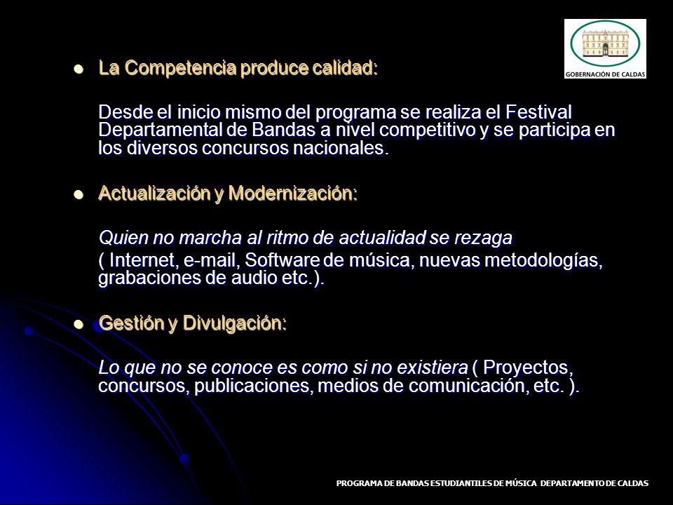 La Competencia produce calidad: La Competencia produce calidad: Desde el inicio mismo del programa se realiza el Festival Departamental de Bandas a ni