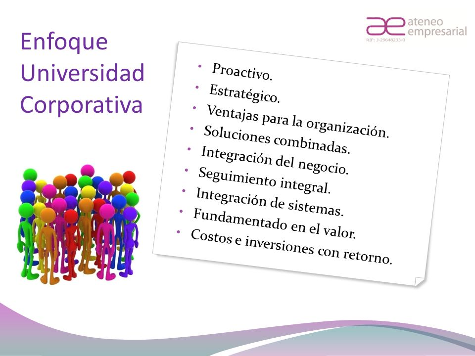 Proactivo. Estratégico. Ventajas para la organización. Soluciones combinadas. Integración del negocio. Seguimiento integral. Integración de sistemas.