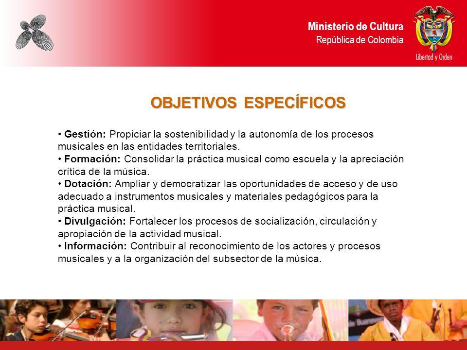 Ministerio de Cultura República de Colombia Gestión: Propiciar la sostenibilidad y la autonomía de los procesos musicales en las entidades territorial