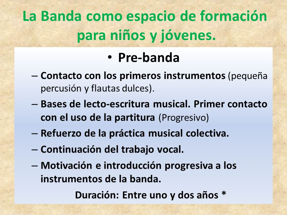 Pre-banda – Contacto con los primeros instrumentos (pequeña percusión y flautas dulces). – Bases de lecto-escritura musical. Primer contacto con el us