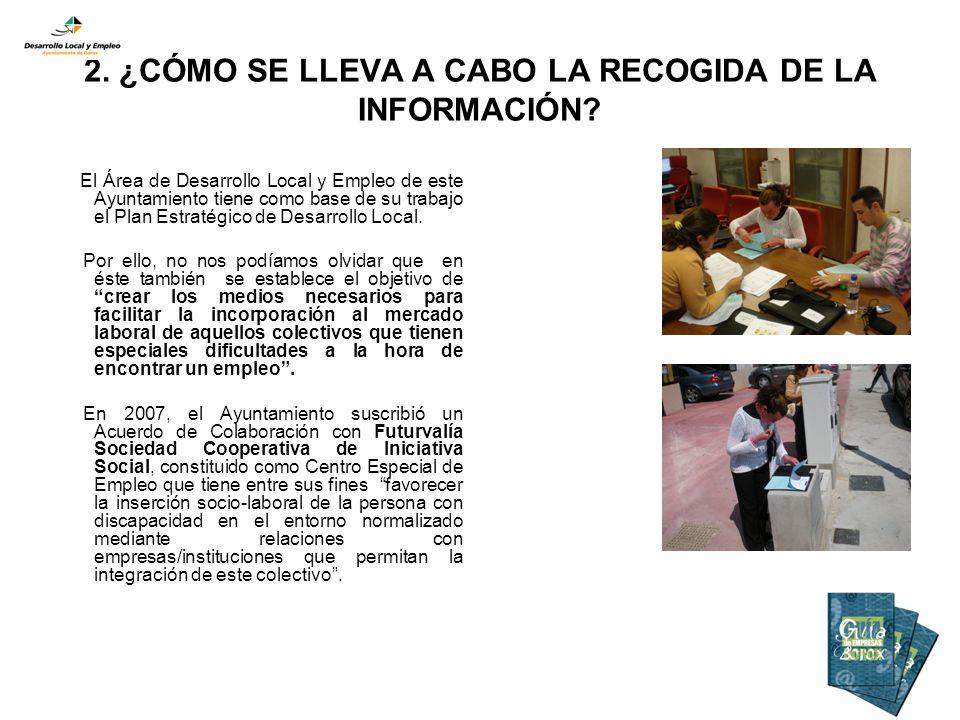 2. ¿CÓMO SE LLEVA A CABO LA RECOGIDA DE LA INFORMACIÓN.