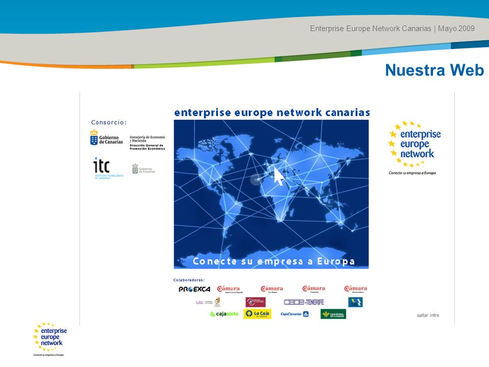 Title of the presentation | Date |# Enterprise Europe Network Canarias | Mayo 2009 Nuestra Web