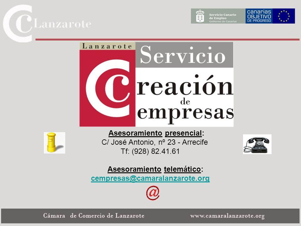 Asesoramiento presencial: C/ José Antonio, nº 23 - Arrecife Tf: (928) 82.41.61 Asesoramiento telemático: cempresas@camaralanzarote.org