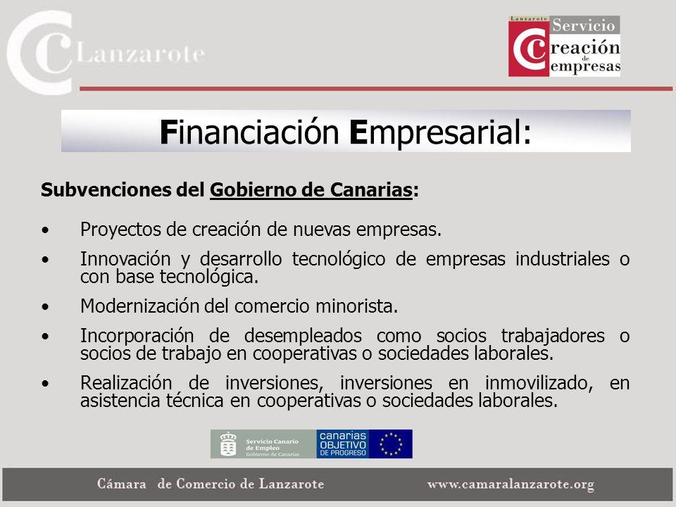 Financiación Empresarial: Subvenciones del Gobierno de Canarias: Proyectos de creación de nuevas empresas. Innovación y desarrollo tecnológico de empr