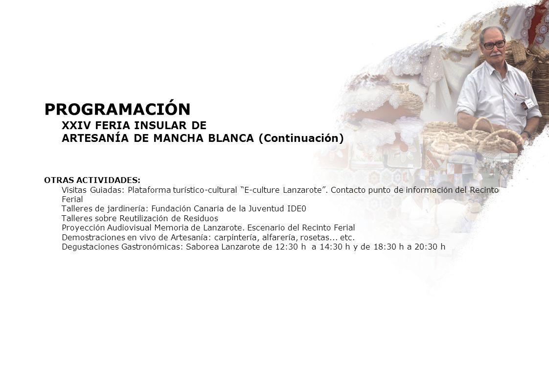 PROGRAMACIÓN XXIV FERIA INSULAR DE ARTESANÍA DE MANCHA BLANCA (Continuación) OTRAS ACTIVIDADES: Visitas Guiadas: Plataforma turístico-cultural E-cultu