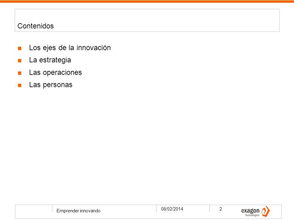 08/02/2014 Emprender innovando 2 Contenidos Los ejes de la innovación La estrategia Las operaciones Las personas