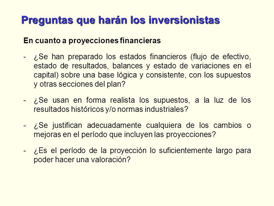 Preguntas que harán los inversionistas En cuanto a proyecciones financieras -¿Se han preparado los estados financieros (flujo de efectivo, estado de r