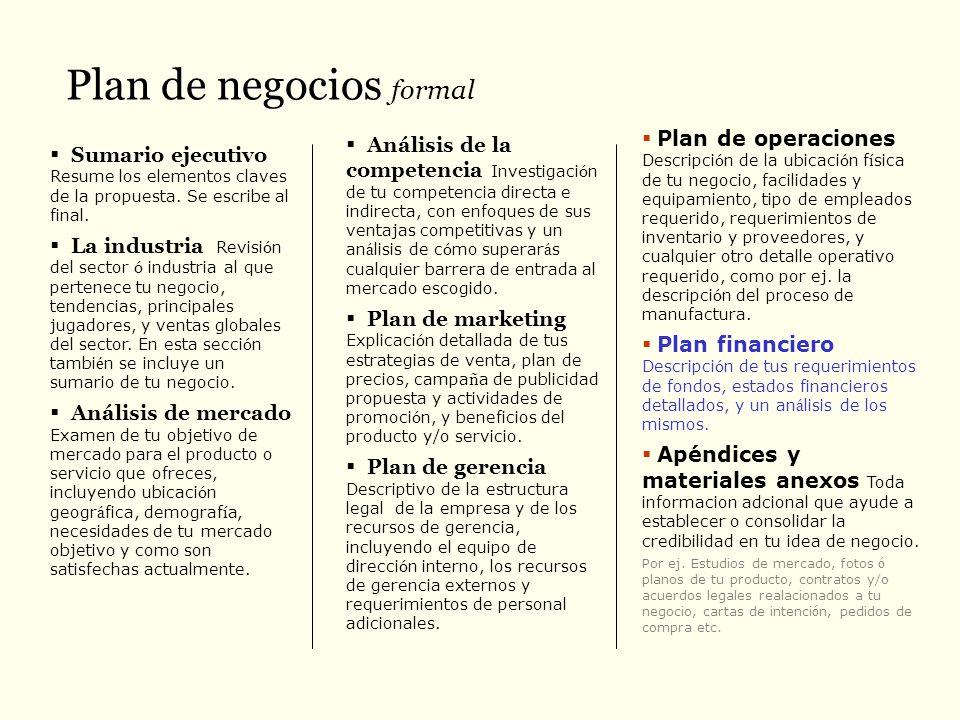 Plan financiero De manera general incluye: descripci ó n de tus requerimientos de fondos, estados financieros detallados, y un an á lisis de los mismos.