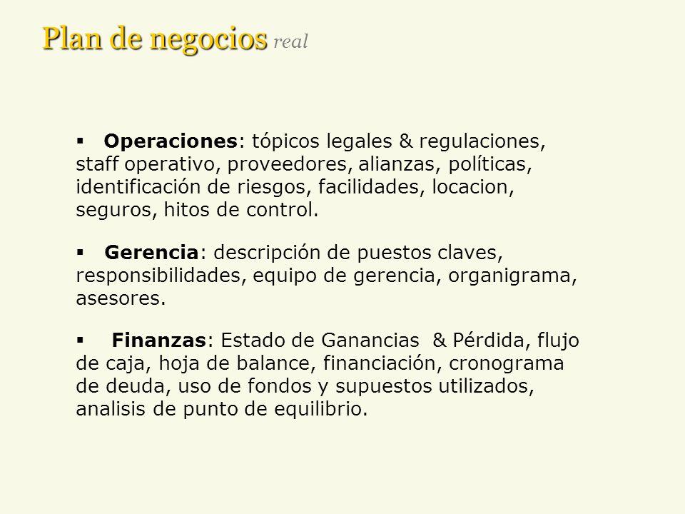 Plan de negocios Plan de negocios real Operaciones: tópicos legales & regulaciones, staff operativo, proveedores, alianzas, políticas, identificación