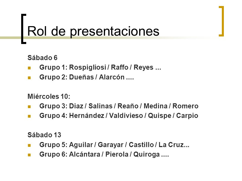 Rol de presentaciones Sábado 6 Grupo 1: Rospigliosi / Raffo / Reyes...